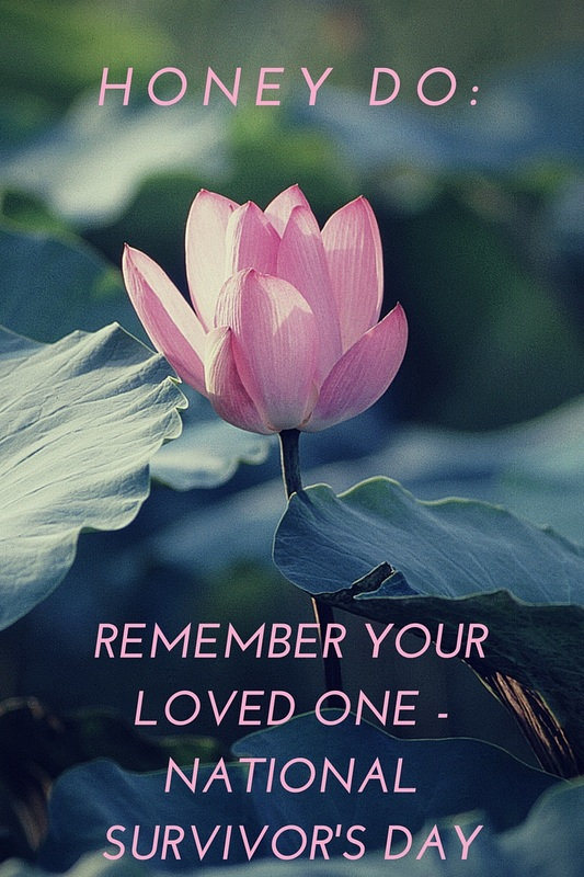 Honey Do: Remember Your Loved One-National Survivors Day