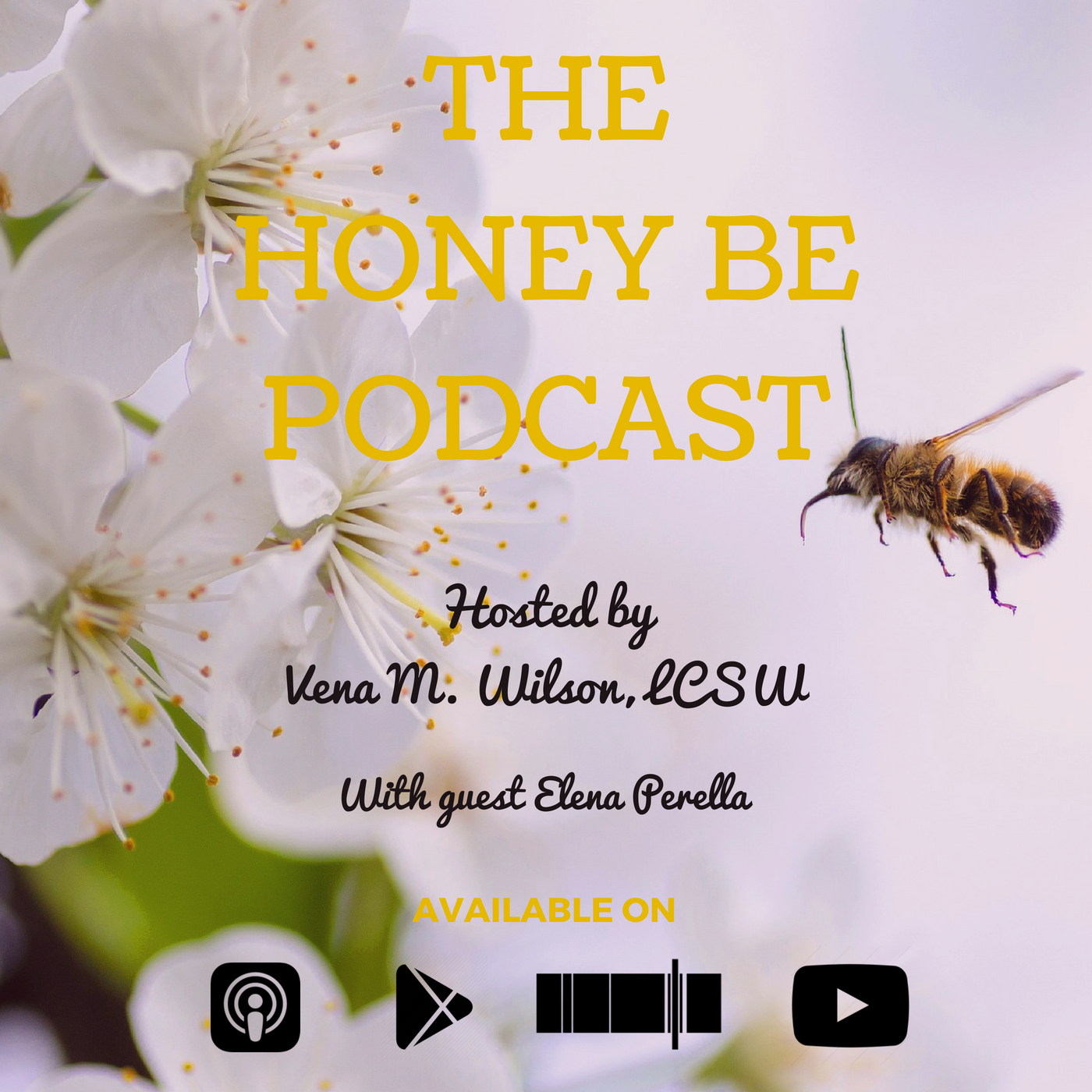 The Honey Be Podcast – Episode 021: Elena Perella, Life Coach