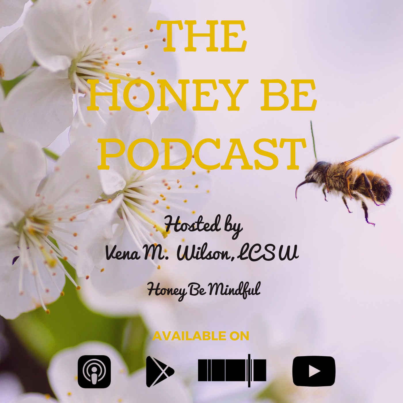 "The Honey Be Podcast – Episode 027: ""Honey Be Mindful"""